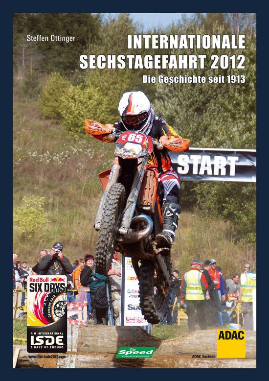 Offizielles Buch von der Internationalen Sechstagefahrt 2012, Autor: Steffen Ottinger