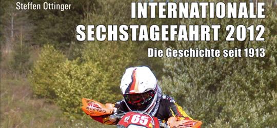 INTERNATIONALE SECHSTAGEFAHRT 2012. Die Geschichte seit 1913